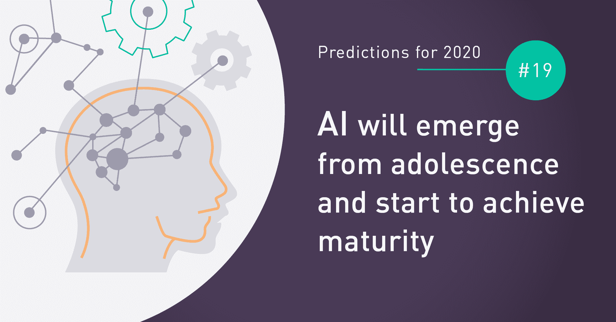AI will emerge from adolescence and start to achieve maturity